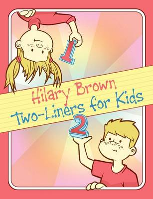 Two-Liners for Kids by Professor Hilary, D.P Brown