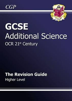 GCSE Additional Science OCR 21st Century Revision Guide - Higher by Richard Parsons