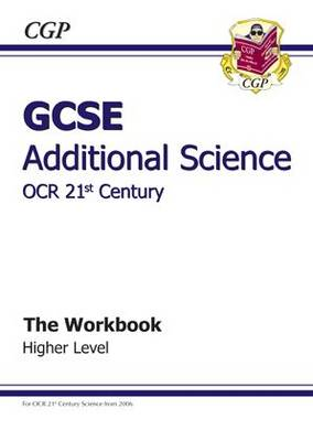 GCSE Additional Science OCR 21st Century Workbook - Higher by Richard Parsons