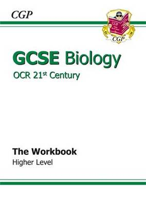 GCSE Biology OCR 21st Century Workbook - Higher by Richard Parsons