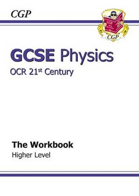 GCSE Physics OCR 21st Century Workbook - Higher by Richard Parsons