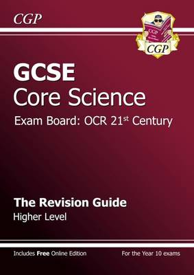 GCSE Core Science OCR 21st Century Revision Guide - Higher (with Online Edition) (A*-G Course) by CGP Books