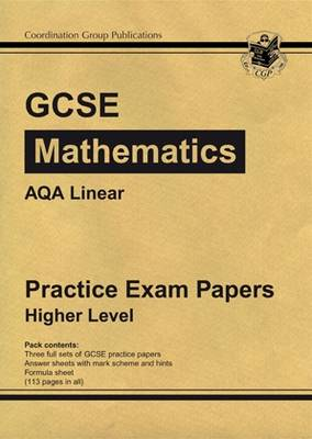 GCSE Maths AQA Linear Practice Papers - Higher by CGP Books