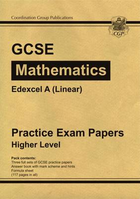 GCSE Maths Edexcel A (Linear) Practice Papers - Higher (A*-G Resits) by CGP Books