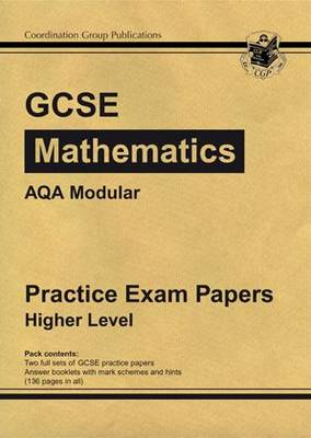 GCSE Maths AQA Modular Practice Papers - Higher by CGP Books