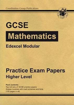 GCSE Maths Edexcel Modular Practice Papers - Higher by CGP Books