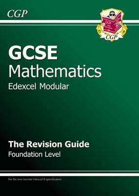 GCSE Maths Edexcel B (Modular) Revision Guide - Foundation by Richard Parsons
