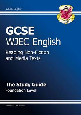 GCSE English Wjec Reading Non-Fiction Texts Study Guide - Foundation (A*-G Course) by CGP Books