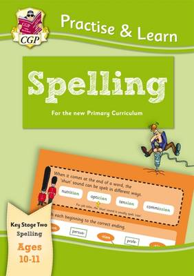 Practise & Learn: Spelling (Ages 10-11) by CGP Books