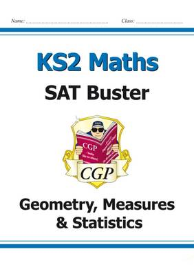 KS2 Maths SAT Buster: Geometry, Measures & Statistics (for the 2018 tests and beyond) by CGP Books
