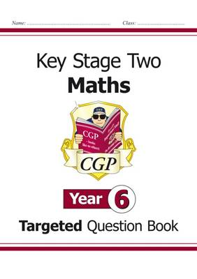 KS2 Maths Question Book - Year 6 by CGP Books