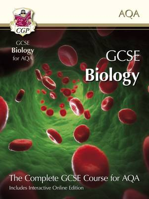 GCSE Biology for AQA: Student Book with Interactive Online Edition (A*-G Course) by CGP Books