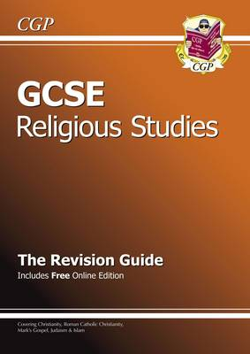 GCSE Religious Studies Revision Guide (with Online Edition) (A*-G Course) by CGP Books