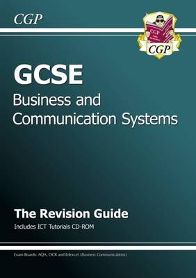 GCSE Business & Communication Systems Revision Guide with CD-ROM by CGP Books