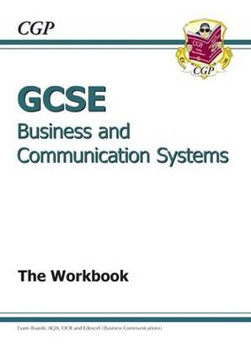 GCSE Business & Communication Systems Workbook by CGP Books