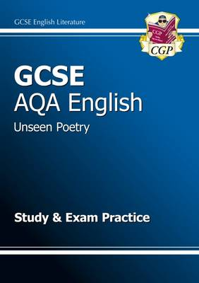 GCSE English AQA Unseen Poetry Study & Exam Practice Book (A*-G Course) by CGP Books