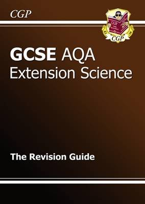GCSE Extension Science AQA Revision Guide by Richard Parsons