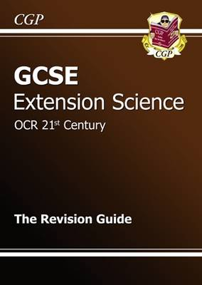 GCSE Extension Science OCR 21st Century Revision Guide by Richard Parsons