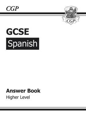 GCSE Spanish Answers (for Workbook) - Higher by Richard Parsons