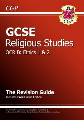 GCSE Religious Studies OCR B Ethics Revision Guide (with Online Edition) (A*-G Course) by CGP Books