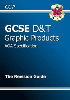 GCSE Design & Technology Graphic Products AQA Revision Guide by CGP Books