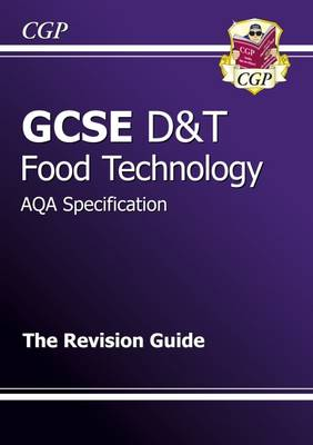 GCSE Design & Technology Food Technology AQA Revision Guide (A*-G Course) by CGP Books