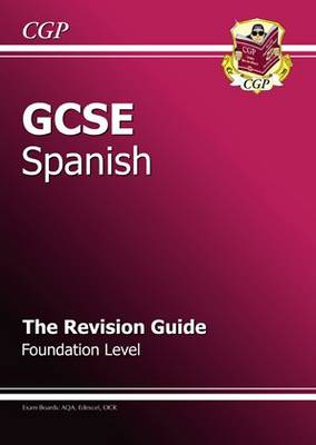 GCSE Spanish Revision Guide - Foundation by CGP Books
