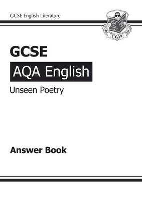 GCSE English AQA Unseen Poetry Answers (for Study & Exam Practice Book) (A*-G Course) by CGP Books