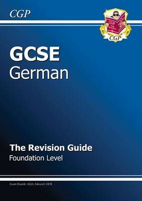 GCSE German Revision Guide - Foundation (A*-G Course) by CGP Books