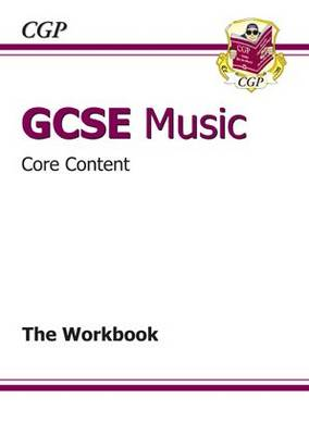 GCSE Music Core Content Workbook by CGP Books