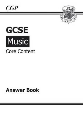 GCSE Music Core Content Music Theory Answers (for Workbook) by Richard Parsons