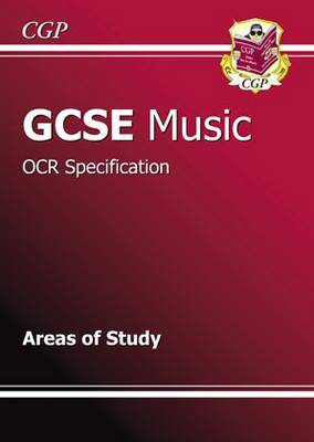 GCSE Music OCR Areas of Study Revision Guide (A*-G Course) by CGP Books
