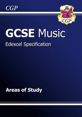 GCSE Music Edexcel Areas of Study Revision Guide (A*-G Course) by CGP Books