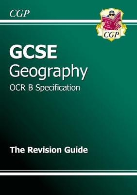 GCSE Geography OCR B Revision Guide (A*-G Course) by