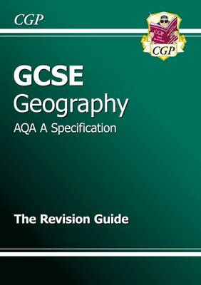 GCSE Geography AQA A Revision Guide (A*-G Course) by CGP Books