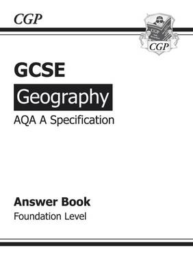 GCSE Geography AQA A Answers (for Workbook) Foundation (A*-G Course) by CGP Books