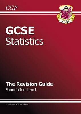 GCSE Statistics Revision Guide - Foundation by CGP Books