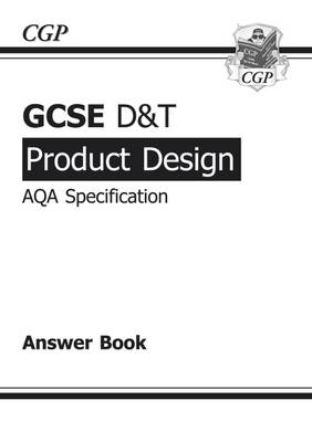 GCSE D&T Product Design AQA Exam Practice Answers (for Workbook) by Richard Parsons