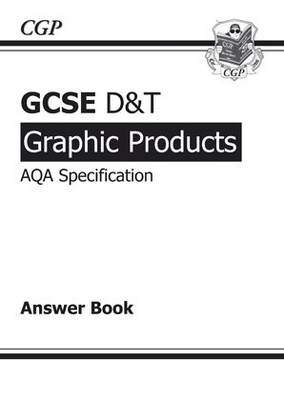 GCSE D&T Graphic Products AQA Exam Practice Answers (for Workbook) by Richard Parsons