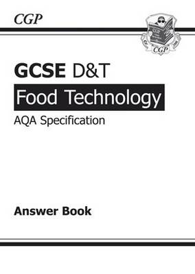 GCSE D&T Food Technology AQA Exam Practice Answers (for Workbook) by CGP Books