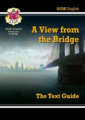 GCSE English Text Guide - A View from the Bridge by CGP Books
