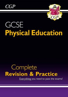 GCSE Physical Education Complete Revision & Practice (A*-G Course) by CGP Books
