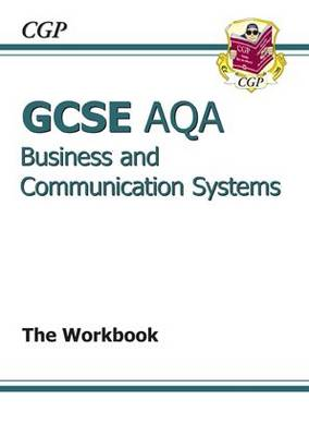 GCSE Business & Communication Systems AQA Workbook by CGP Books