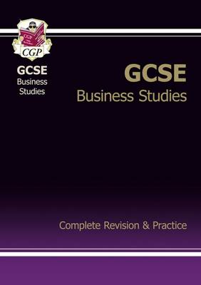 GCSE Business Studies Complete Revision & Practice by CGP Books