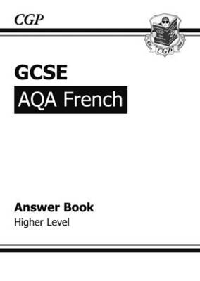 GCSE French AQA Answers (for Workbook) - Higher by CGP Books