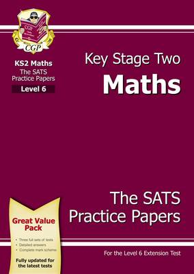 KS2 Maths SATs Practice Papers - Level 6 by CGP Books