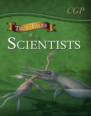 True Tales of Scientists - Reading Book: Alhazen, Anning, Darwin & Curie by CGP Books