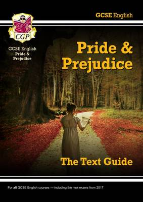 GCSE English Text Guide - Pride and Prejudice by CGP Books