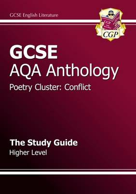 GCSE Anthology AQA Poetry Study Guide (Conflict) Higher (A*-G Course) by CGP Books
