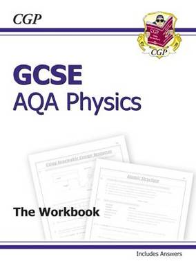 GCSE Physics AQA Workbook (including Answers) - Higher by Richard Parsons